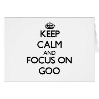 Keep Calm and focus on Goo Greeting Card