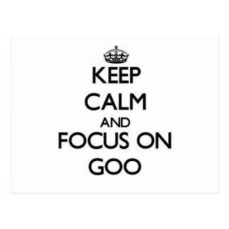 Keep Calm and focus on Goo Postcard
