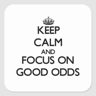 Keep Calm and focus on Good Odds Square Sticker