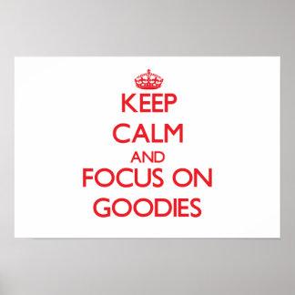 Keep Calm and focus on Goodies Print
