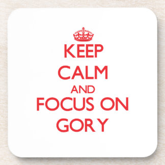 Keep Calm and focus on Gory Beverage Coasters