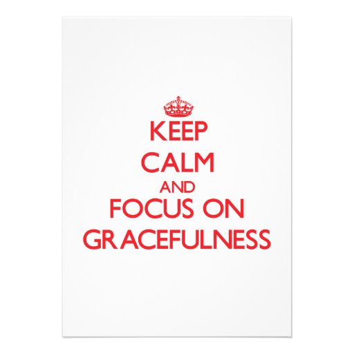 Keep Calm and focus on Gracefulness Personalized Invitations