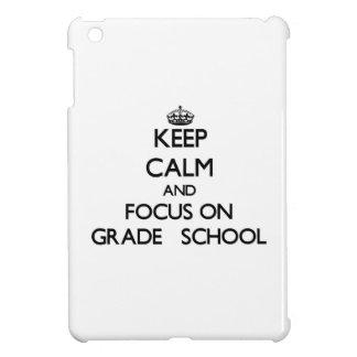 Keep Calm and focus on Grade School iPad Mini Case