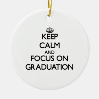 Keep Calm and focus on Graduation Christmas Tree Ornaments