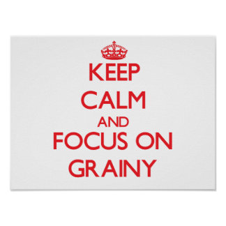 Keep Calm and focus on Grainy Poster