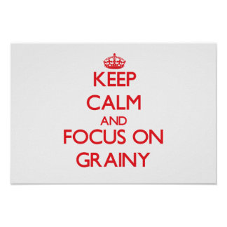 Keep Calm and focus on Grainy Posters