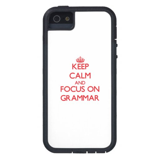 Keep Calm and focus on Grammar iPhone 5 Covers