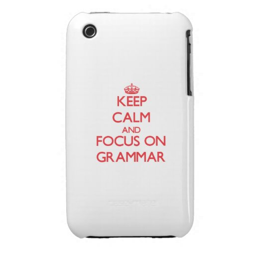 Keep Calm and focus on Grammar iPhone 3 Cover