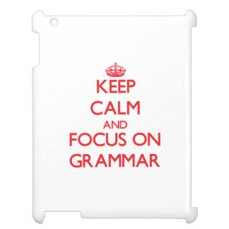 Keep Calm and focus on Grammar Cover For The iPad