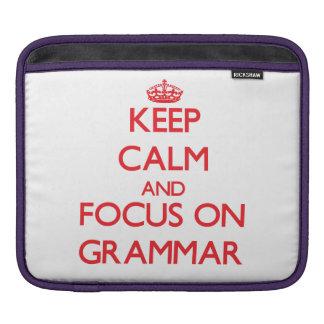 Keep Calm and focus on Grammar iPad Sleeve