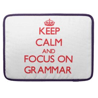 Keep Calm and focus on Grammar MacBook Pro Sleeve