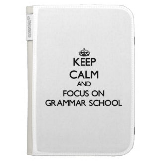Keep Calm and focus on Grammar School Kindle 3G Cover