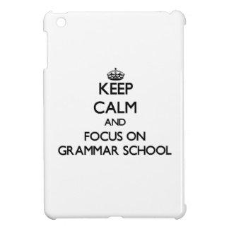Keep Calm and focus on Grammar School Case For The iPad Mini