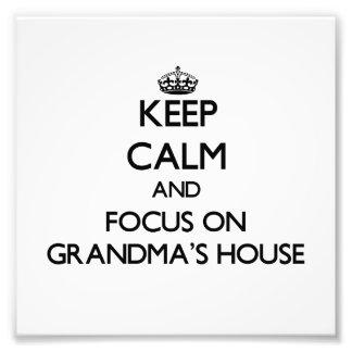 Keep Calm and focus on Grandma S House Photo Print