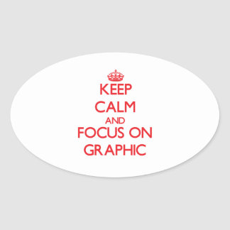 Keep Calm and focus on Graphic Oval Sticker