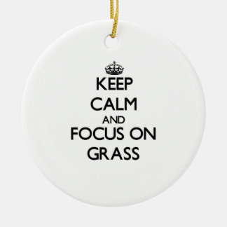 Keep Calm and focus on Grass Ornament