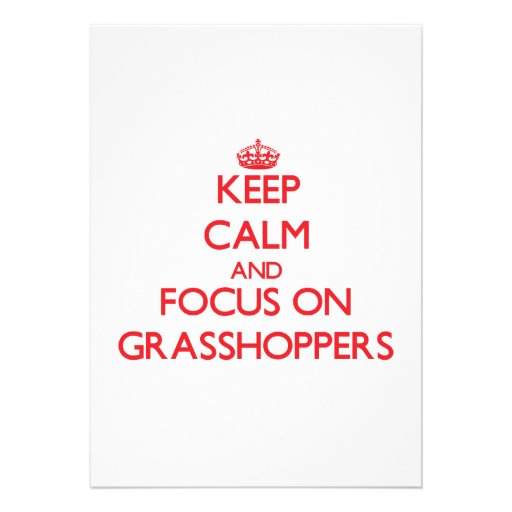 Keep Calm and focus on Grasshoppers Invitations