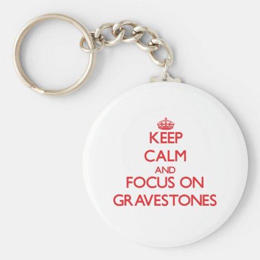 Keep Calm and focus on Gravestones Keychain