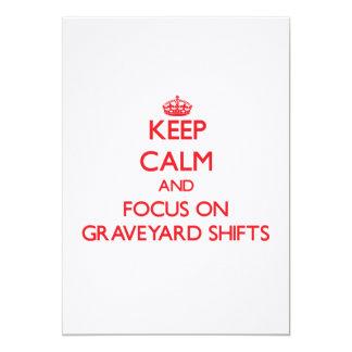 Keep Calm and focus on Graveyard Shifts 13 Cm X 18 Cm Invitation Card