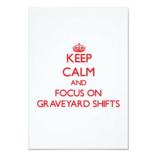 Keep Calm and focus on Graveyard Shifts 9 Cm X 13 Cm Invitation Card