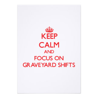 Keep Calm and focus on Graveyard Shifts Cards