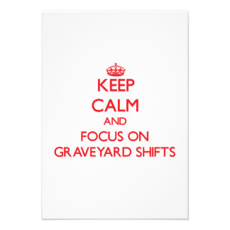 Keep Calm and focus on Graveyard Shifts Personalized Announcement