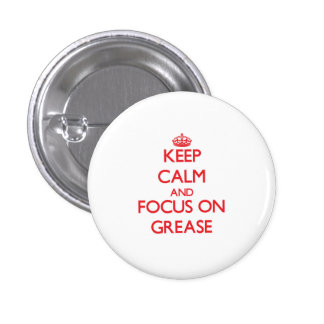 Keep Calm and focus on Grease 3 Cm Round Badge