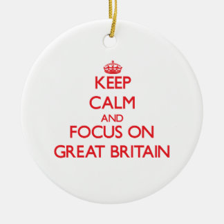 Keep Calm and focus on Great Britain Christmas Ornament