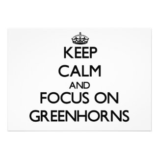 Keep Calm and focus on Greenhorns Invitation