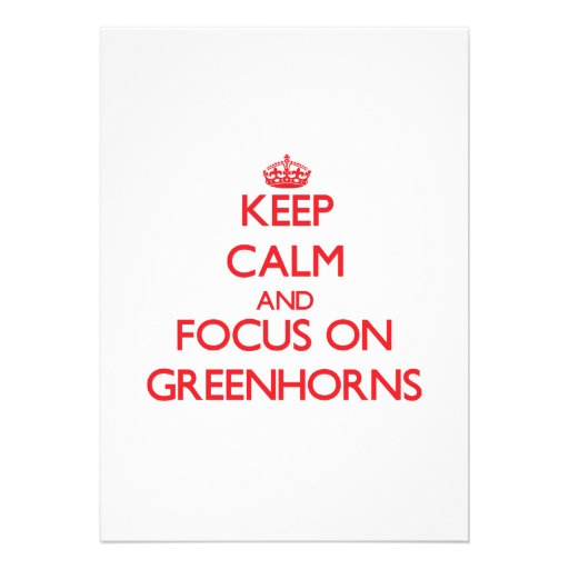 Keep Calm and focus on Greenhorns Personalized Announcement
