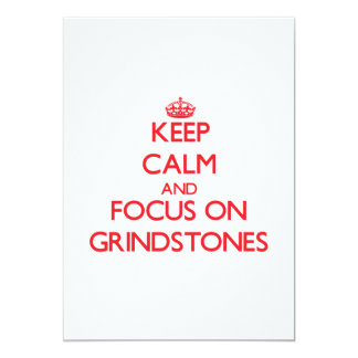 Keep Calm and focus on Grindstones 5x7 Paper Invitation Card