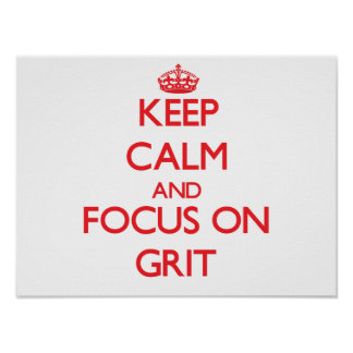 Keep Calm and focus on Grit Posters