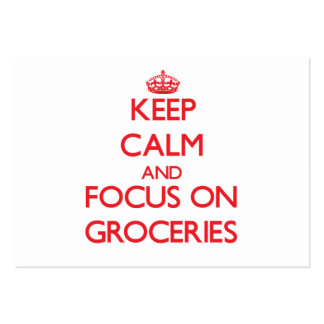 Keep Calm and focus on Groceries Business Cards