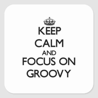 Keep Calm and focus on Groovy Sticker