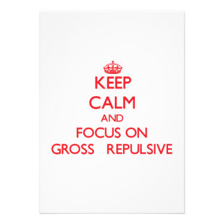 Keep Calm and focus on Gross Repulsive Personalized Invitation