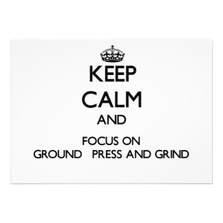 Keep Calm and focus on Ground Press And Grind Announcement