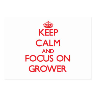 Keep Calm and focus on Grower Business Cards