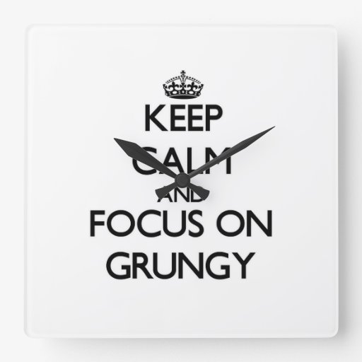 Keep Calm and focus on Grungy Square Wallclocks
