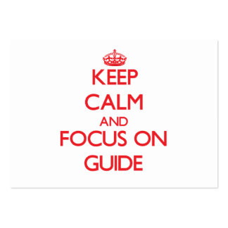 Keep Calm and focus on Guide Business Cards