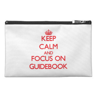 Keep Calm and focus on Guidebook Travel Accessories Bags