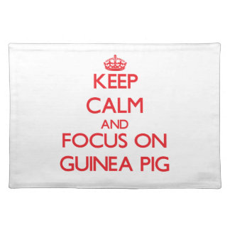 Keep Calm and focus on Guinea Pig Placemat