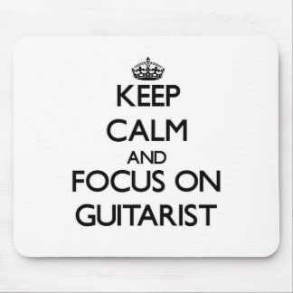 Keep Calm and focus on Guitarist Mouse Pads