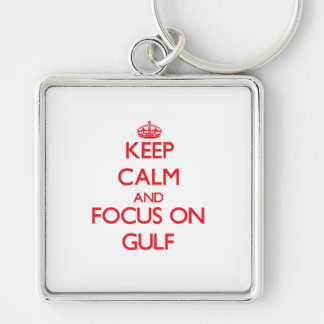 Keep Calm and focus on Gulf Keychain