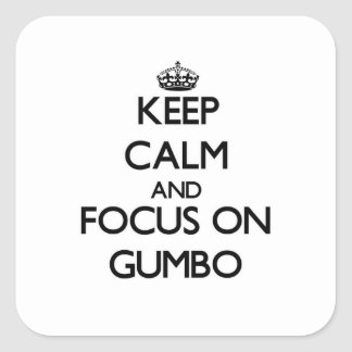 Keep Calm and focus on Gumbo Square Sticker