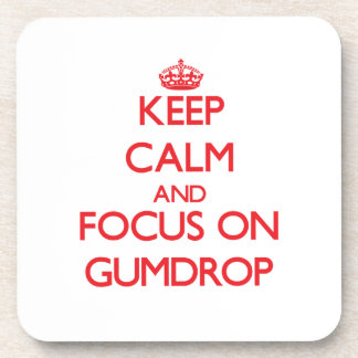 Keep Calm and focus on Gumdrop Drink Coasters