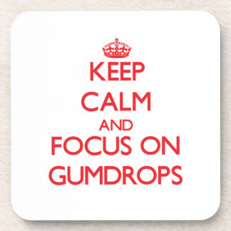 Keep Calm and focus on Gumdrops Beverage Coaster