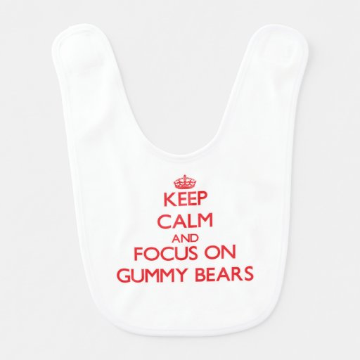 Keep Calm and focus on Gummy Bears Baby Bib