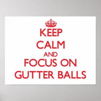Keep Calm and focus on Gutter Balls Print