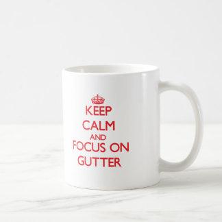 Keep Calm and focus on Gutter Coffee Mug