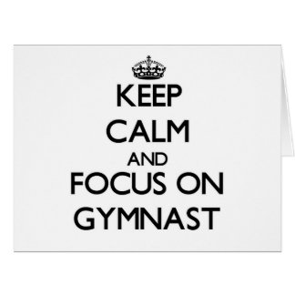 Keep Calm and focus on Gymnast Greeting Card